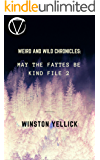 Weird and Wild Chronicles:: May The Faytes Be Kind File 2