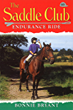 Saddle Club 69: Endurance Ride (Saddle Club series)