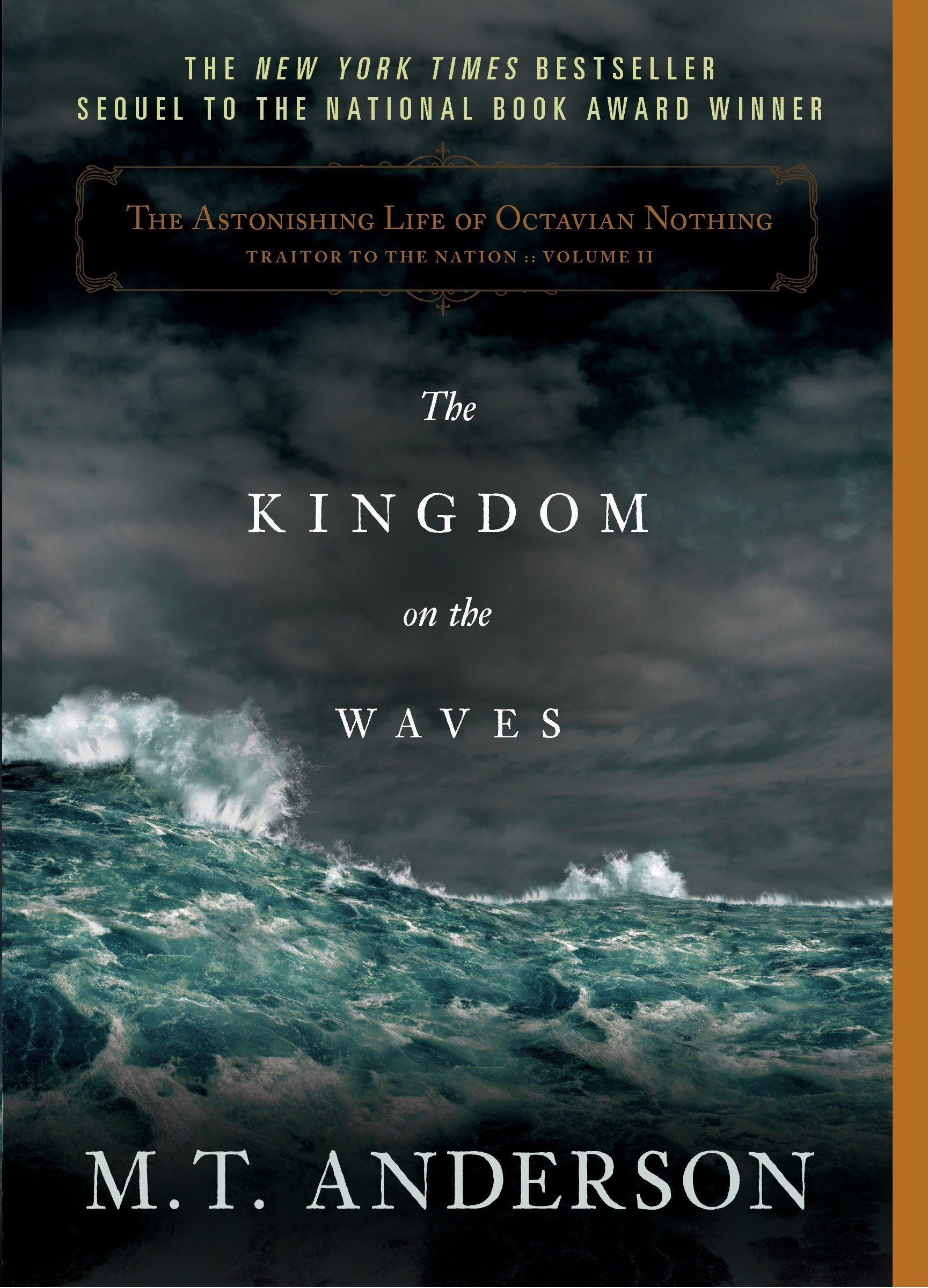 Amazon.com: The Astonishing Life of Octavian Nothing, Traitor to the Nation,  Volume II: The Kingdom on the Waves (9780763653774): M.T. Anderson: Books