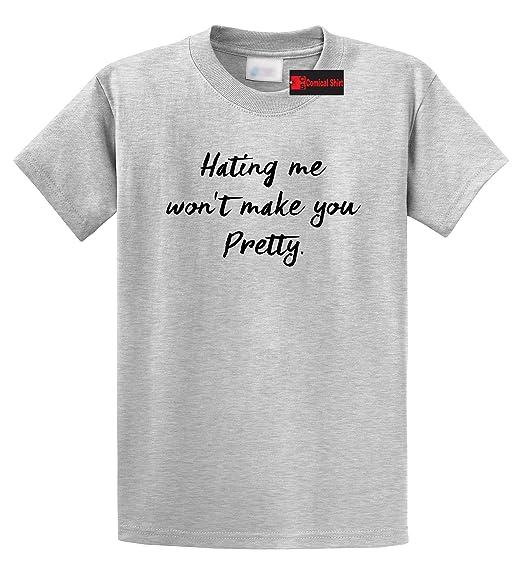 ed799188a674f3 Amazon.com  Comical Shirt Men s Hating Me Won t Make You Pretty T ...