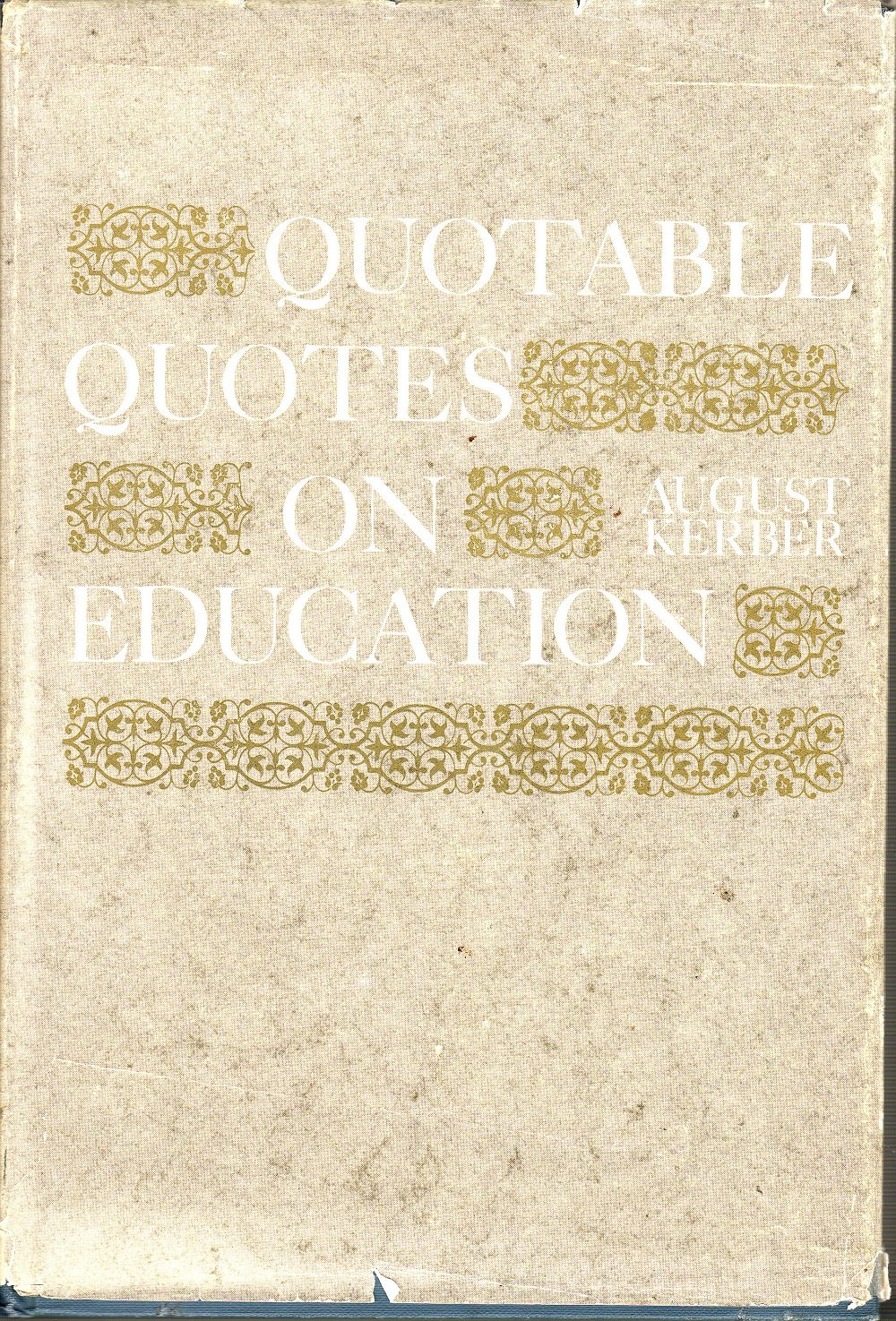 Quotable Quotes On Education Kerber August Amazon Books