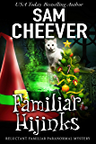 Familiar HiJinks (Reluctant Familiar Mysteries Book 3)