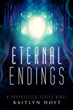 Eternal Endings (The Prophesized Book 5)
