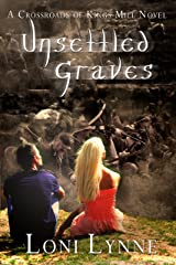 Unsettled Graves: A Crossroads of Kings Mill Novel (The Crossroads of Kings Mill Book 3) Kindle Edition