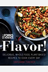 Forks Over Knives: Flavor!: Delicious, Whole-Food, Plant-Based Recipes to Cook Every Day Hardcover