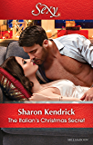 Mills & Boon : The Italian's Christmas Secret (One Night With Consequences)