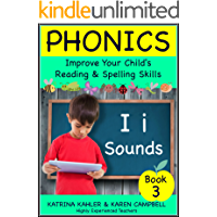 PHONICS - i Sounds - Book 3: Improve Your Child's Spelling and Reading Skills- Elementary School: The BEST PHONICS PROGRAM for children aged 5-10