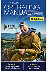 The ARRL Operating Manual for Radio Amateurs; Volume 1 and 2 Kindle Edition