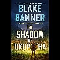 The Shadow of Ukupacha (Harry Bauer Book 10)