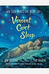 Vincent Can't Sleep: Van Gogh Paints the Night Sky Kindle Edition