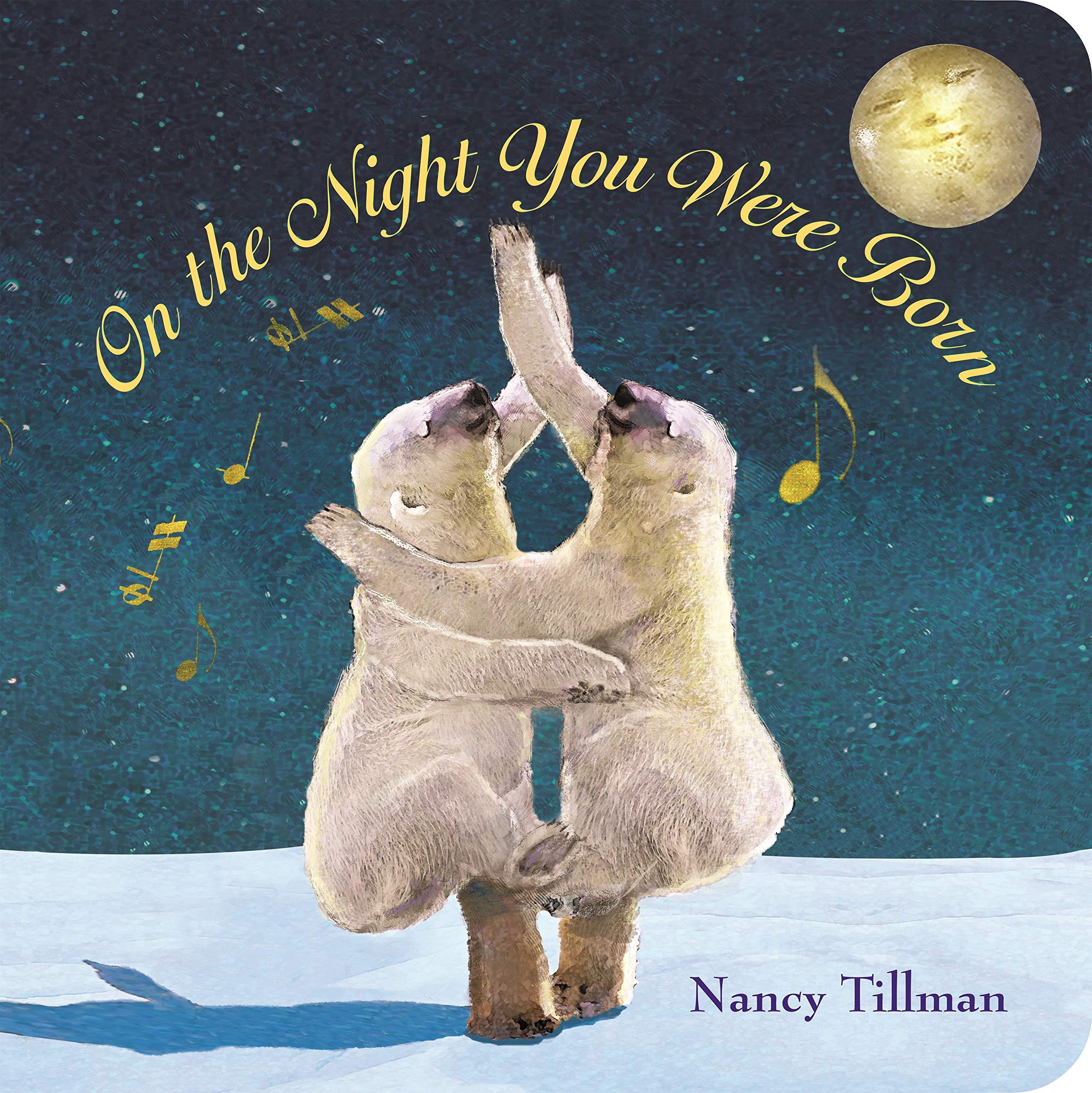 On The Night You Were Born Nancy Tillman 9780312601553 Amazoncom