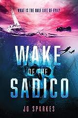 Wake of the Sadico: Paranormal Suspense Kindle Edition