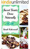 Sweet Treats Done Naturally (English Edition)