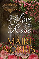 For Love of the Rose (Ballads of the Roses Book 2) Kindle Edition