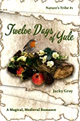 12 Days of Yule: A Magical, Medieval Romance (Nature's Tribe Book 1) Kindle Edition
