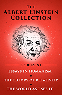 essays in humanism kindle edition by albert einstein politics  the albert einstein collection essays in humanism the theory of relativity and the