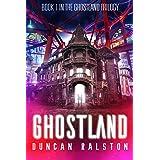 Ghostland (Ghostland Trilogy Book 1)