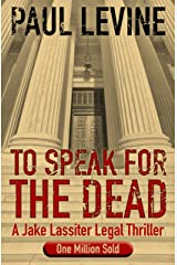 TO SPEAK FOR THE DEAD (Jake Lassiter Legal Thrillers Book 1) Kindle Edition