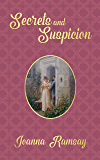 Secrets and Suspicion: A Pride and Prejudice Variation