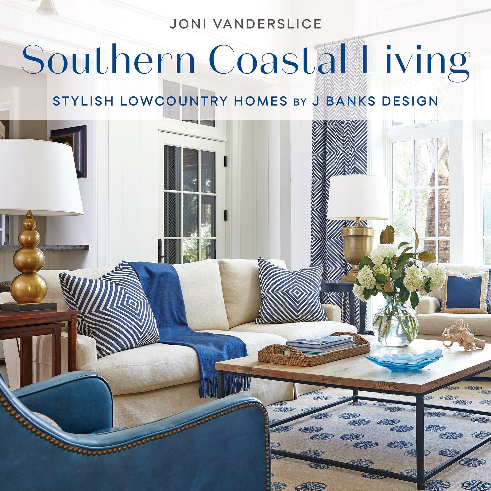Southern Coastal Living: Stylish Lowcountry Homes by J Banks Design ...
