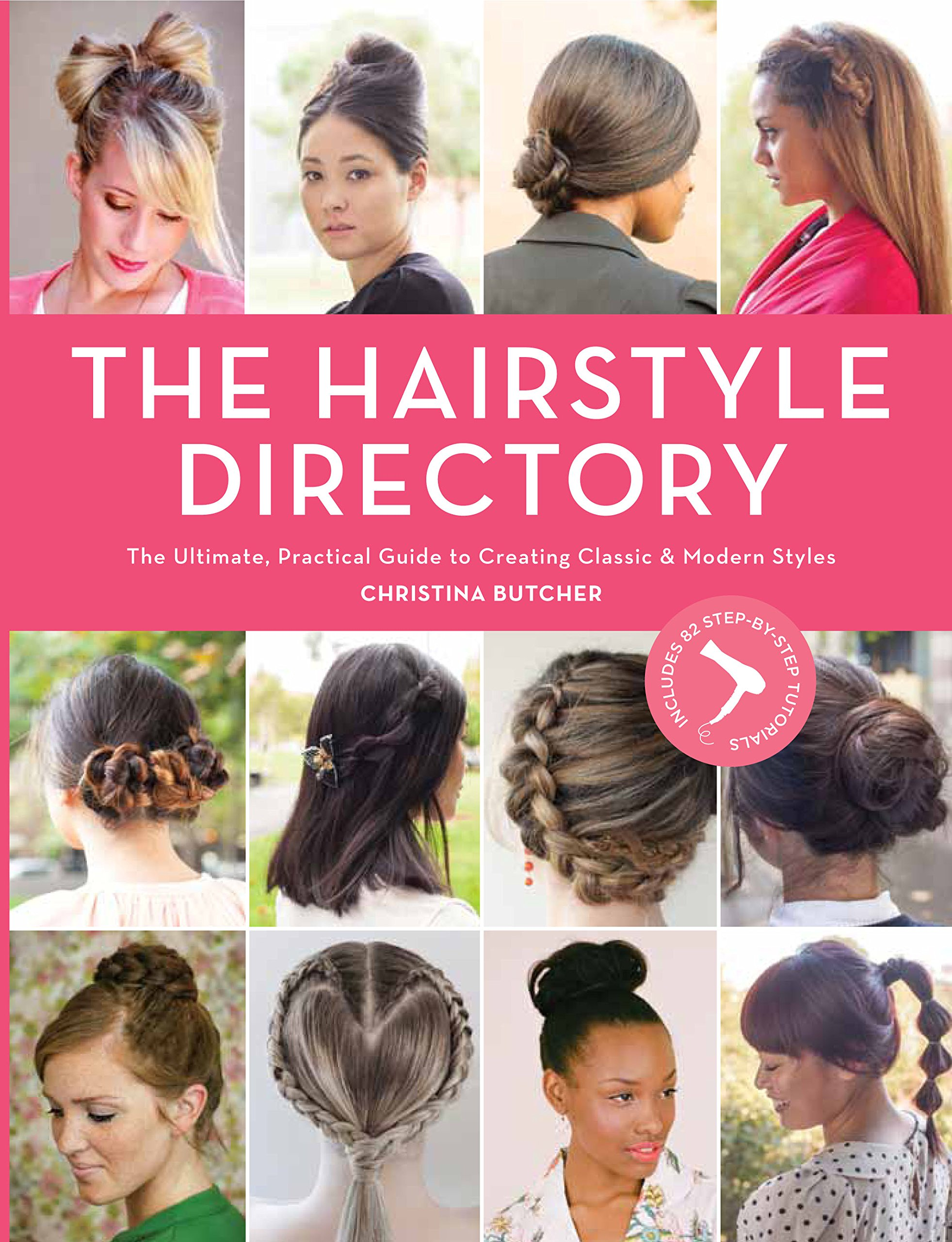 Hair Style Directory The Ultimate Practical Guide To Creating
