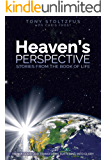 Heaven's Perspective: Stories from the Book of Life: How a Good God Transforms Suffering into Glory