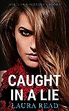 Caught in a Lie (Sex, Lies & Politics Book 1)