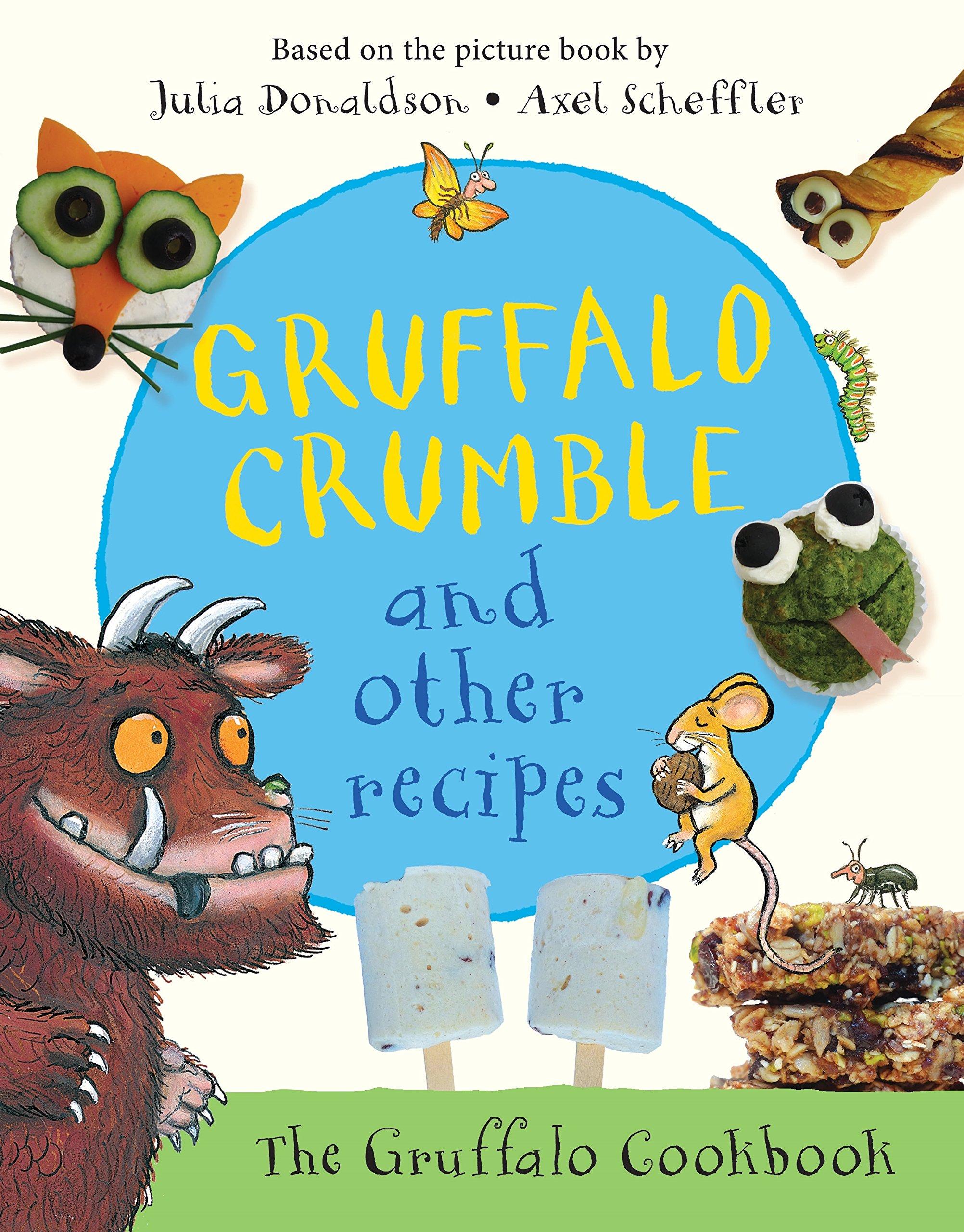 Gruffalo Crumble and Other Recipes: Amazon.co.uk: Julia Donaldson ...