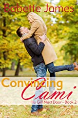 Convincing Cami (His Girl Next Door Book 2) Kindle Edition