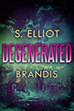 Degenerated (The Tunnel Trilogy Book 2)