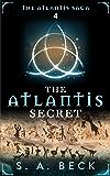 The Atlantis Secret (The Atlantis Saga Book 4) (English Edition)
