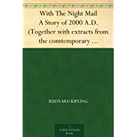With The Night Mail A Story of 2000 A.D. (Together with extracts from the comtemporary magazine in which it appeared) (English Edition)