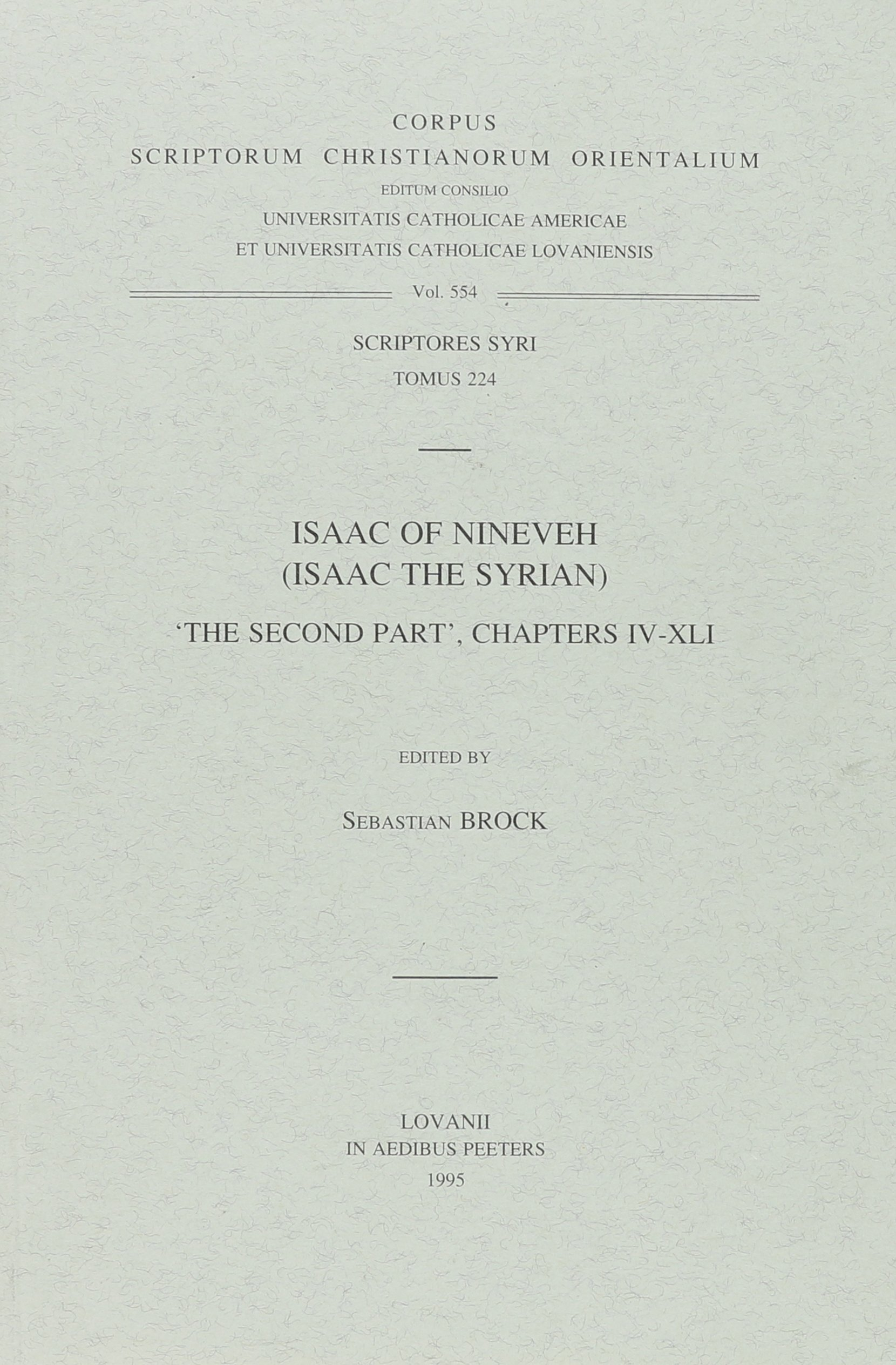 Isaac of Nineveh (Isaac the Syrian). The Second Part, chapters IV-XLI Syr. 224. (Corpus Scriptorum Christianorum Orientalium) (Syriac Edition) by Peeters
