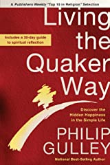 Living the Quaker Way: Discover the Hidden Happiness in the Simple Life Paperback