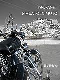 Malato di Moto - Scritti evolutivi del motociclista anormale