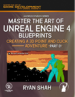 Unreal engine 4 game development in 24 hours sams teach yourself master the art of unreal engine 4 creating a 3d point and click adventure malvernweather Choice Image