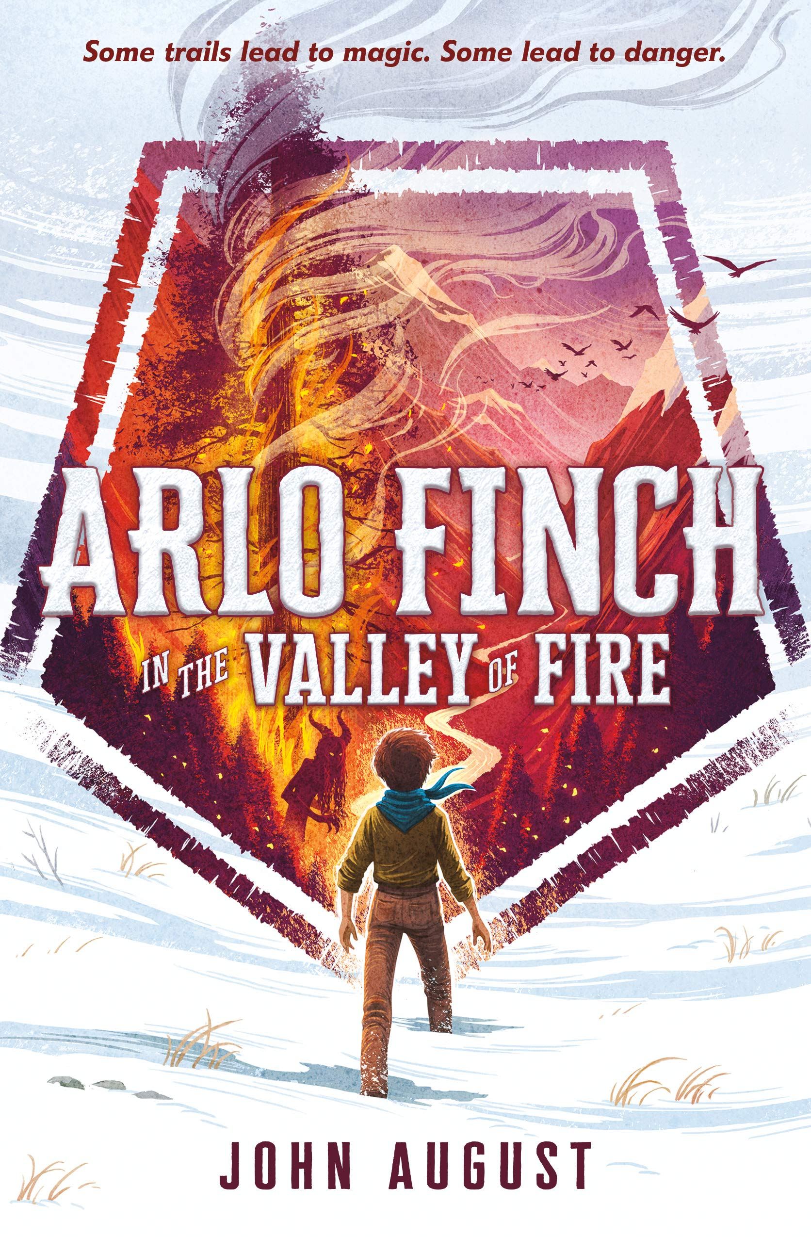 Arlo Finch in the Valley of Fire: Amazon.co.uk: August, John: Books