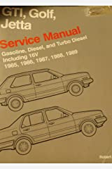 Volkswagen GTI, Golf, and Jetta service manual 1985, 1986, 1987, 1988, 1989: Gasoline, diesel, and turbo diesel including 16V (Volkswagen service manuals) Paperback