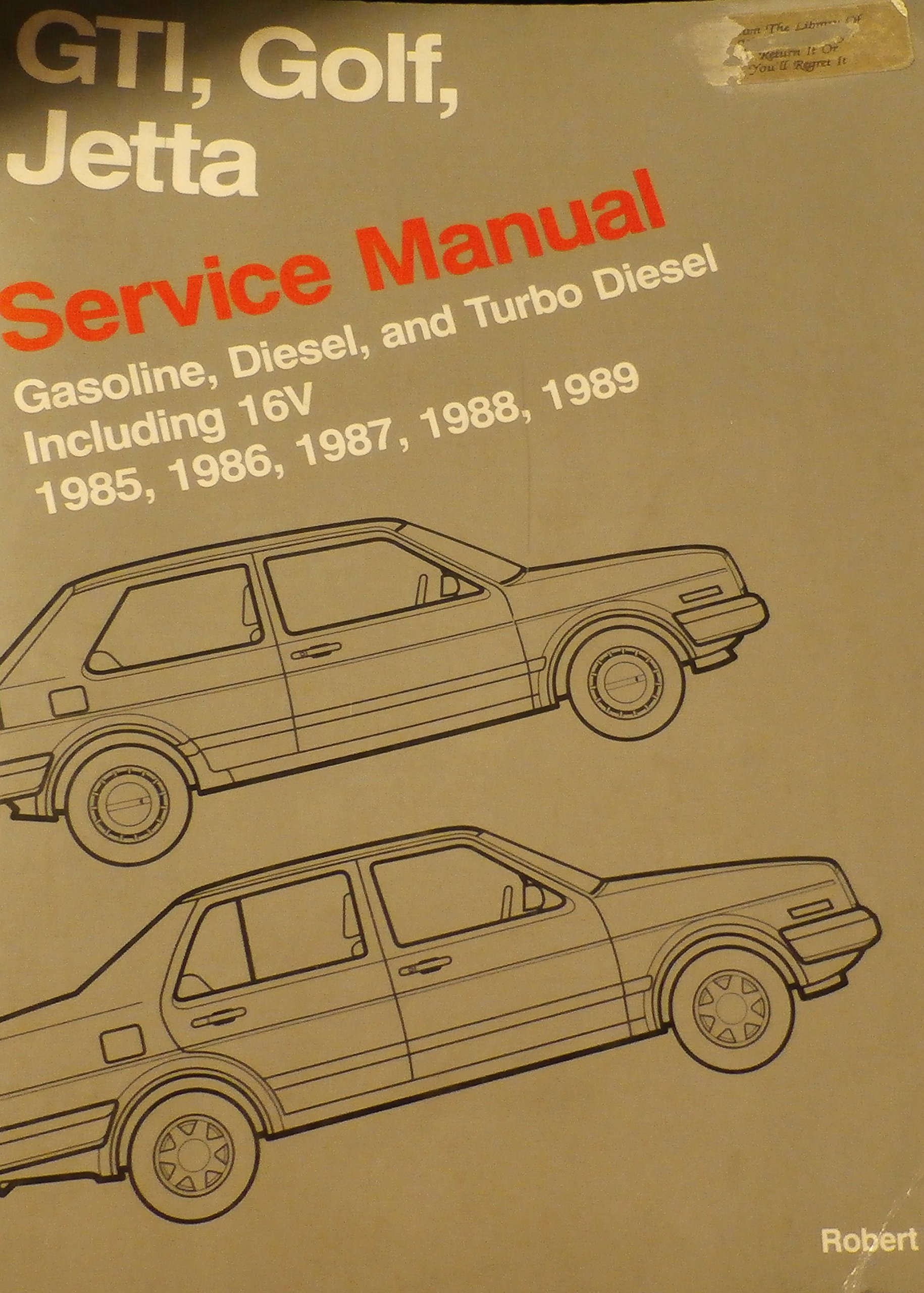 Volkswagen GTI, Golf, and Jetta service manual 1985, 1986, 1987, 1988, 1989:  Gasoline, diesel, and turbo diesel including 16V (Volkswagen service manuals):  ...