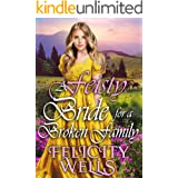 A Feisty Bride For A Broken Family: A Clean Western Historical Novel