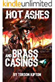 Hot Ashes and Brass Casings: First novel in the Almost Dead collection