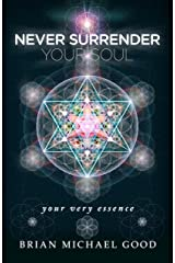 """Never Surrender Your Soul """"your very essence"""" (Self-Help Books: Spiritual Growth, Personal Growth, Inspirational, Find Your Destiny Book 1) Kindle Edition"""