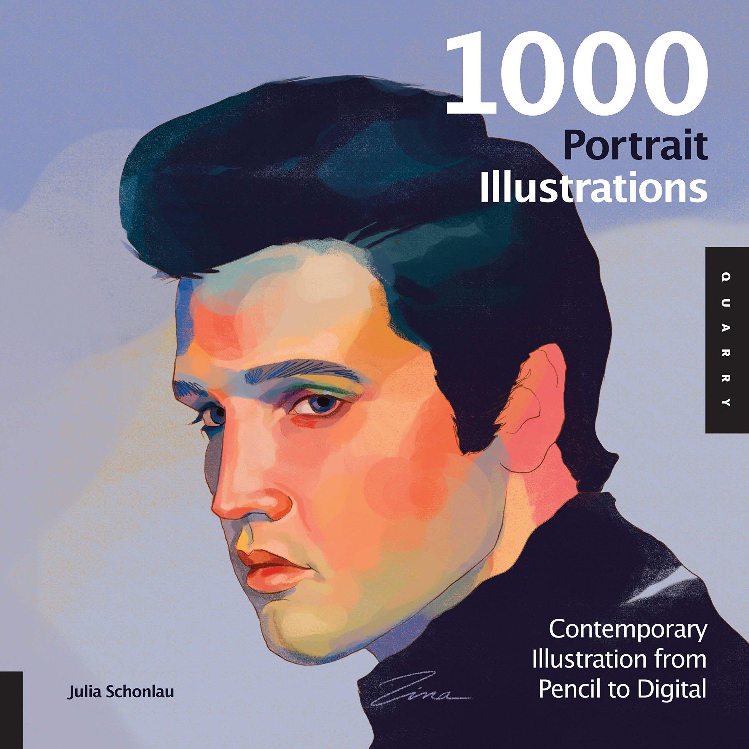 1 000 Portrait Illustrations Contemporary Illustration From Pencil To Digital 1000 Series Schonlau Julia 0080665009075 Amazon Com Books