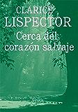 Cerca del corazón salvaje (Biblioteca Clarice Lispector)