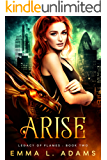 Arise (Legacy of Flames Book 2) (English Edition)