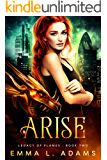 Arise (Legacy of Flames Book 2)
