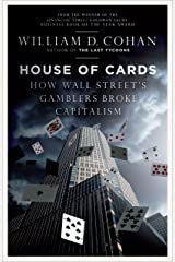 House of Cards: How Wall Street's Gamblers Broke Capitalism Kindle Edition