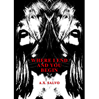 Where I End And You Begin: a haunting collection of art & poetry