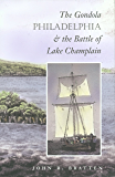 The Gondola Philadelphia and the Battle of Lake Champlain (S. N. Arch)