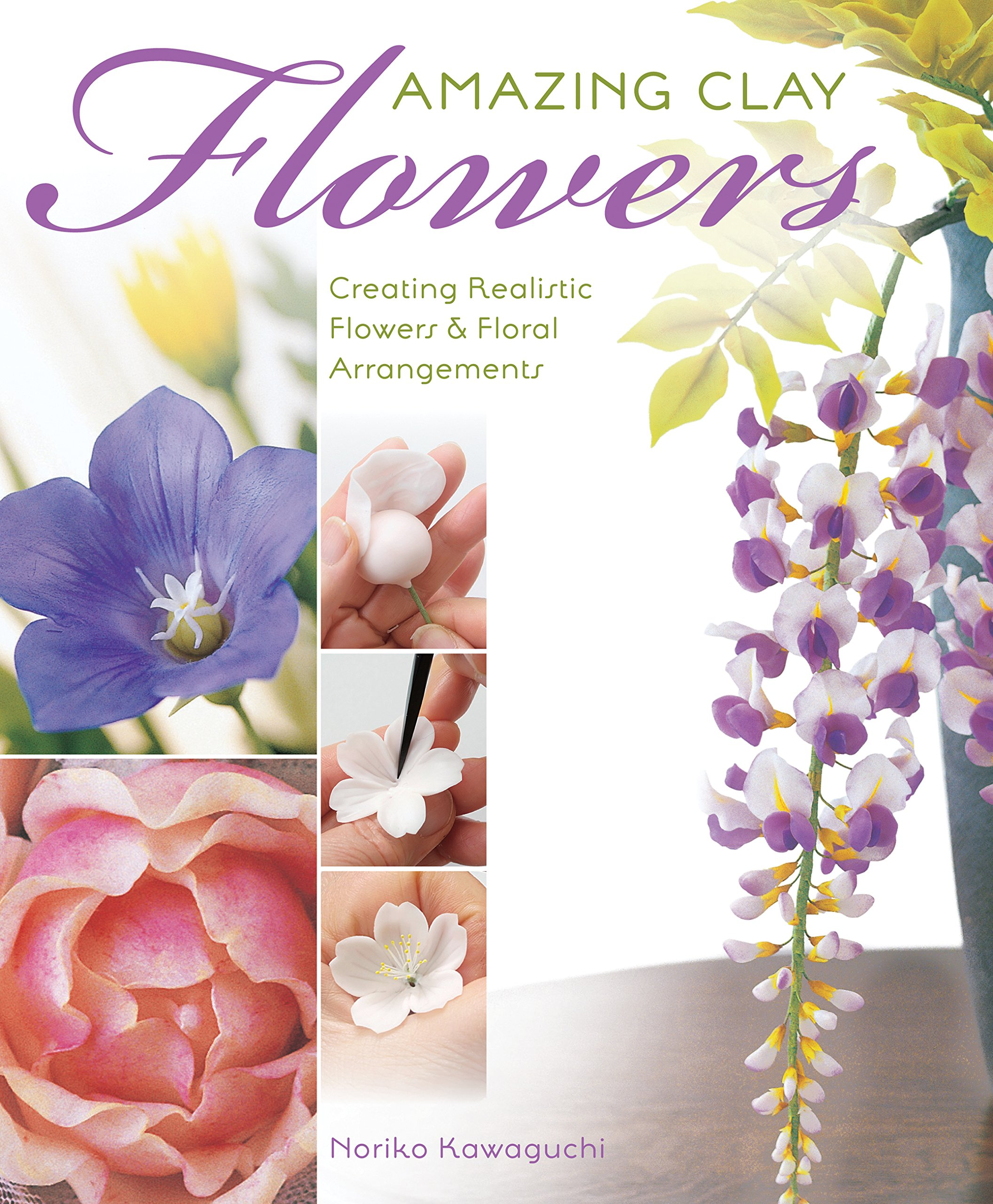 Amazing Clay Flowers: Creating Realistic Flowers & Floral Arrangements by Brand: Creative Publishing international (Image #1)